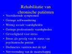 rehabilitatie van chronische pati nten