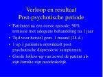 verloop en resultaat post psychotische periode
