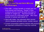 level 3 low fat and skim milk and soy beverages