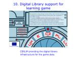 10 digital library support for learning game