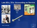 late 60 s 70 s accounting as service