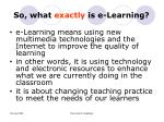 so what exactly is e learning