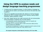 using the cefr to analyse needs and design language teaching programmes