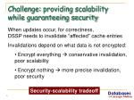 challenge providing scalability while guaranteeing security