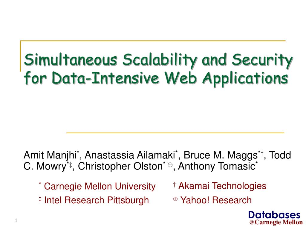 simultaneous scalability and security for data intensive web applications l.