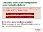 sometimes invalidation strategies have same invalidation behavior