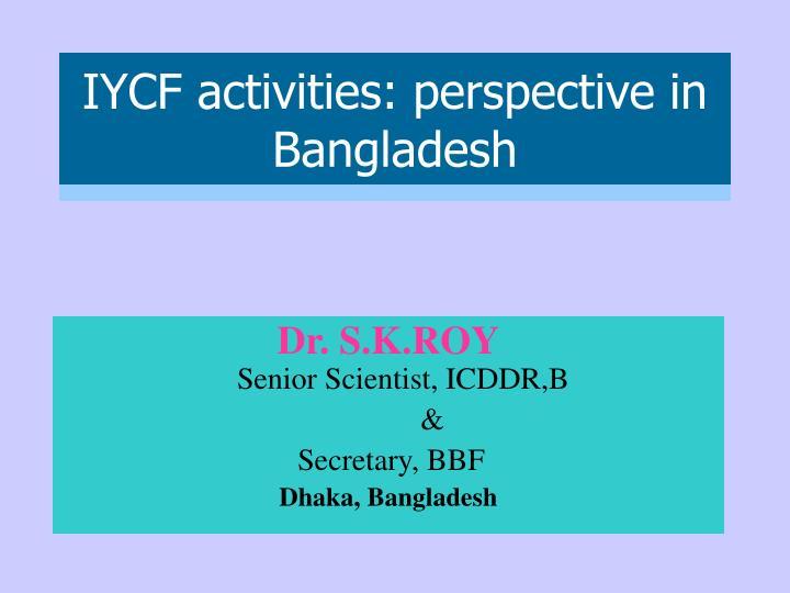 iycf activities perspective in bangladesh n.