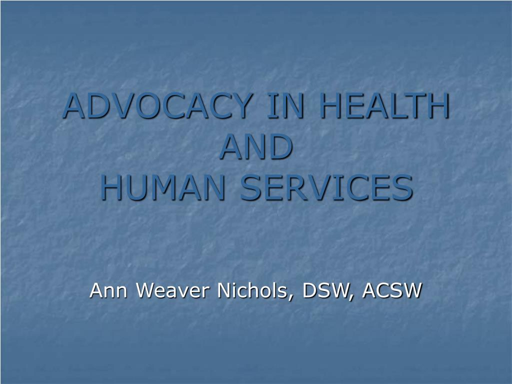 advocacy in health and human services l.