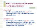 what s common about these learning activities