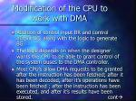 modification of the cpu to work with dma