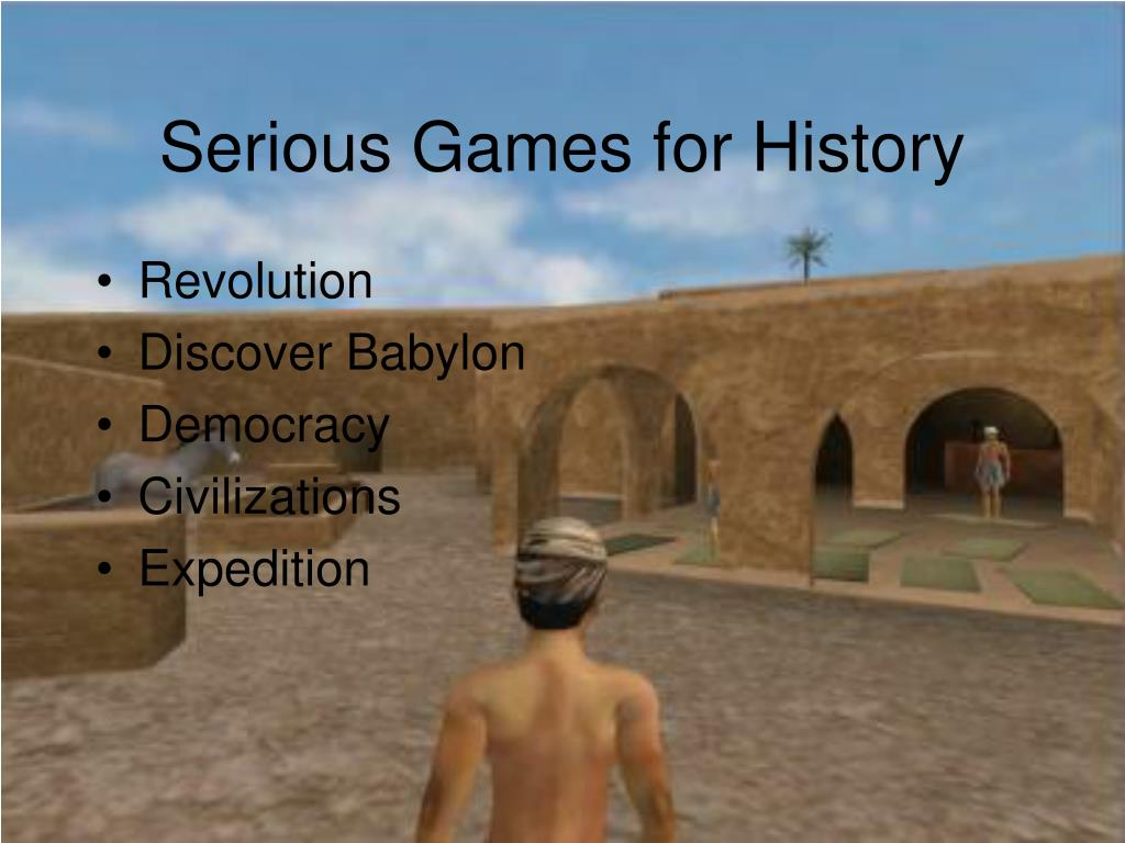 Serious Games for History