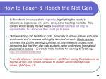 how to teach reach the net gen25