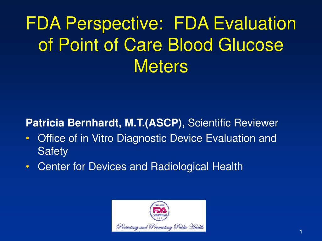 fda perspective fda evaluation of point of care blood glucose meters l.