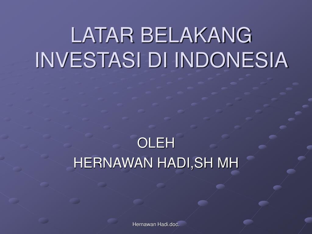 latar belakang investasi di indonesia l.