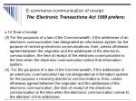 e commerce communication of receipt the electronic transactions act 1999 prefers