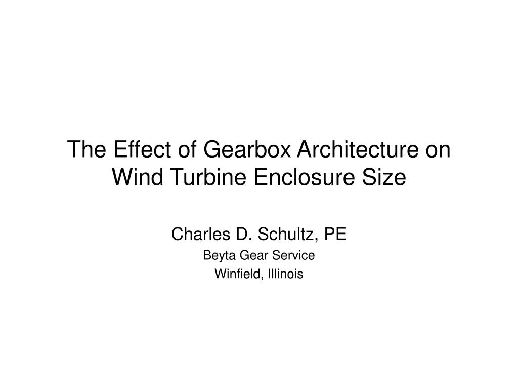 the effect of gearbox architecture on wind turbine enclosure size l.