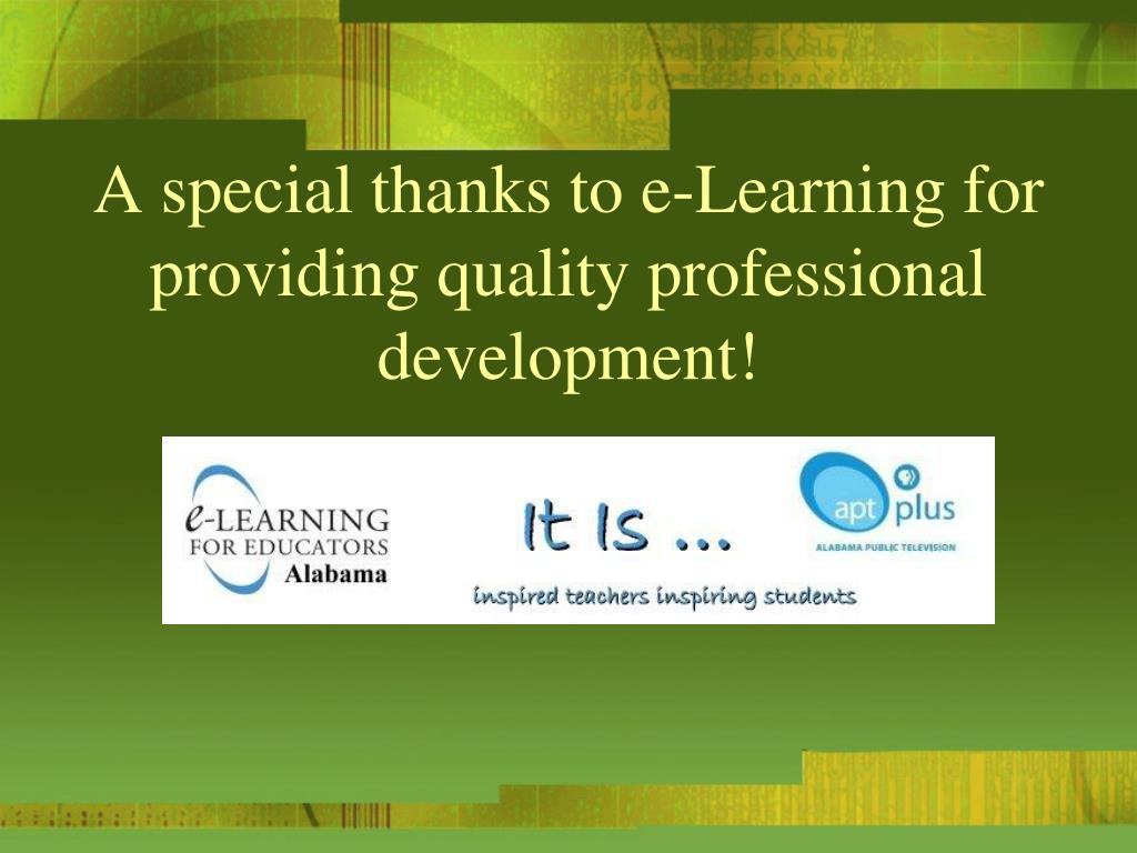 A special thanks to e-Learning for providing quality professional development!