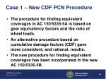 case 1 new cdf pcn procedure