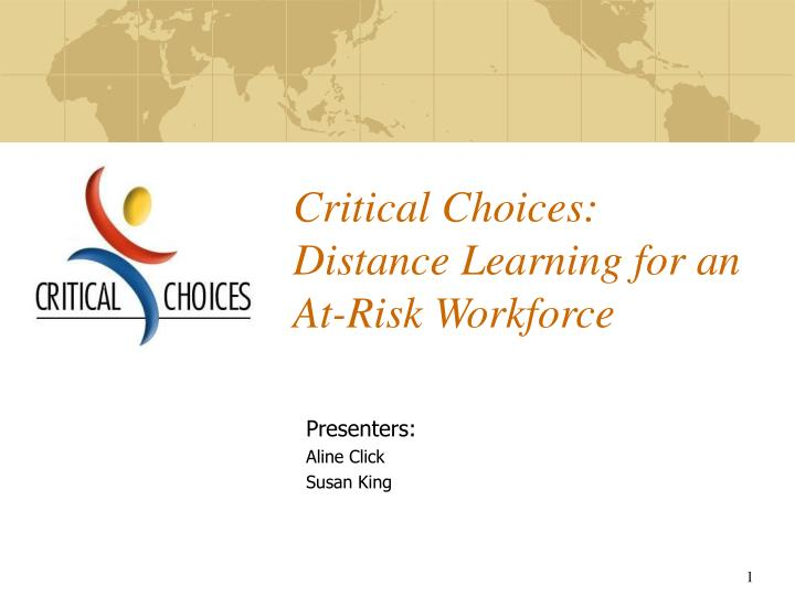 critical choices distance learning for an at risk workforce n.