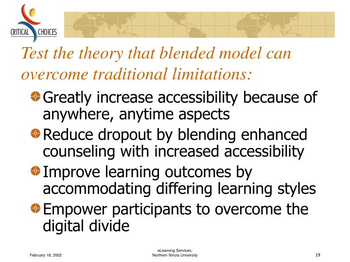 Test the theory that blended model can overcome traditional limitations: