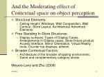 and the moderating effect of contextual space on object perception
