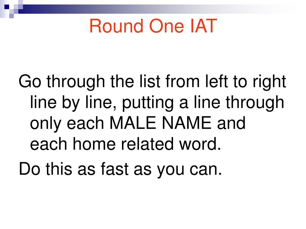Round One IAT
