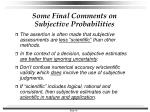 some final comments on subjective probabilities