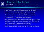 how the bible means the bible is god s word in human words