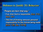defenses to justify tg behavior
