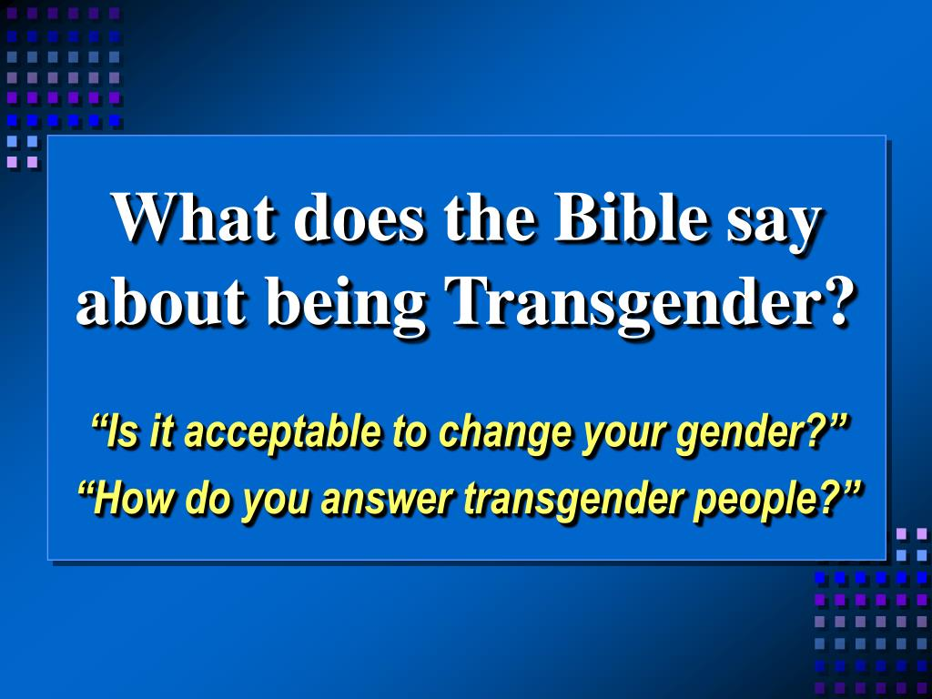 what does the bible say about being transgender l.