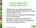 payment negotiation royalty negotiation