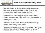 we are saved by living faith