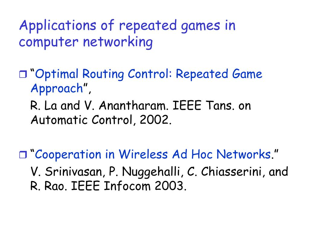 Applications of repeated games in computer networking