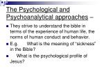 the psychological and psychoanalytical approaches