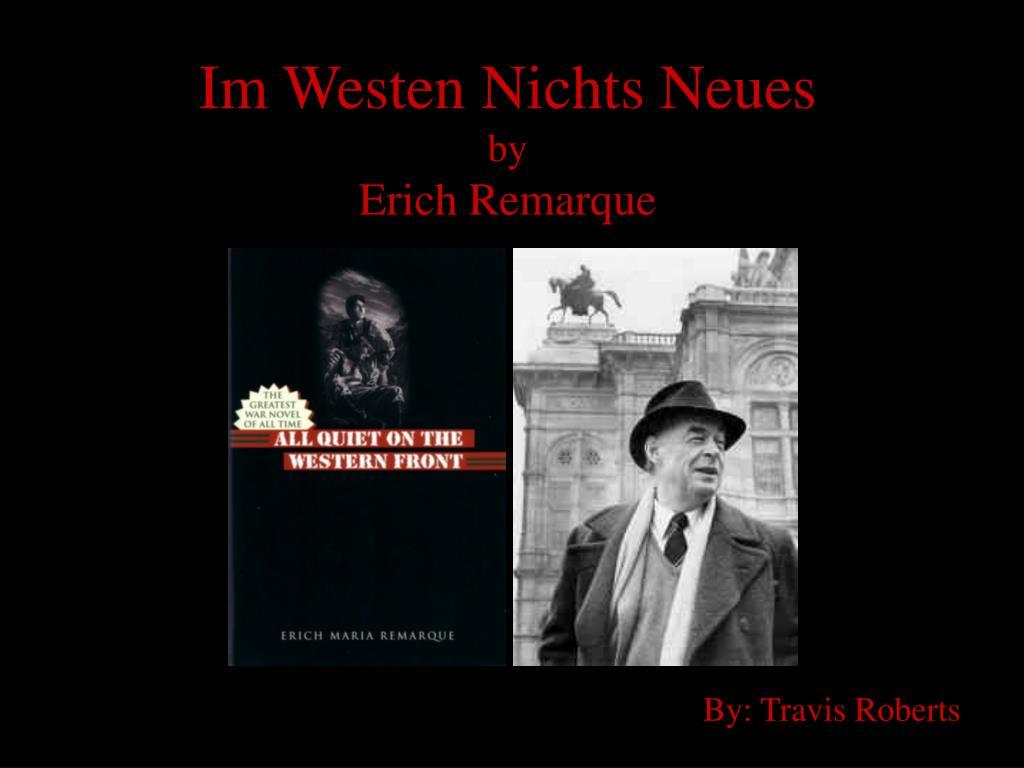 Ppt Im Westen Nichts Neues By Erich Remarque Powerpoint