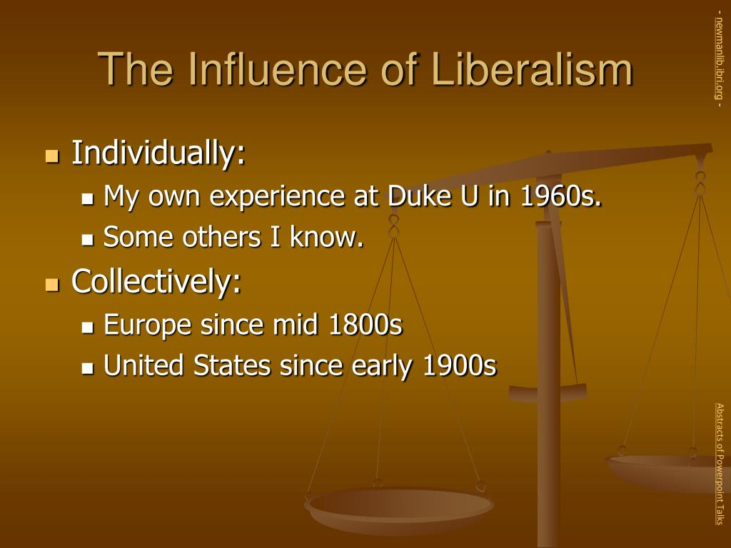 The Influence of Liberalism