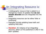 an integrating resource is