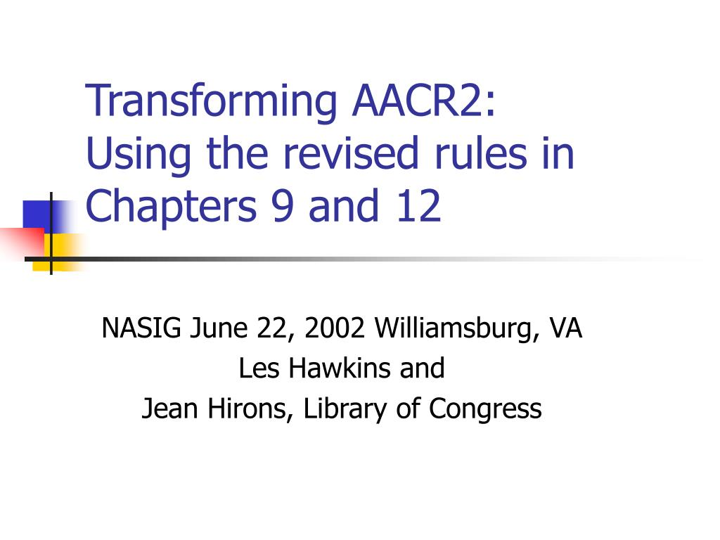transforming aacr2 using the revised rules in chapters 9 and 12 l.