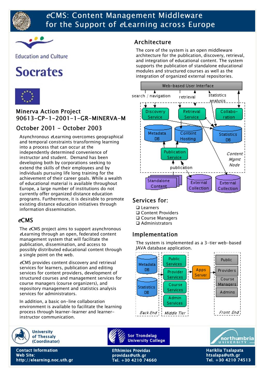The core of the system is an open middleware architecture for the publication, discovery, retrieval, and integration of educational
