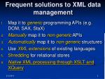 frequent solutions to xml data management