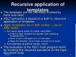 recursive application of templates