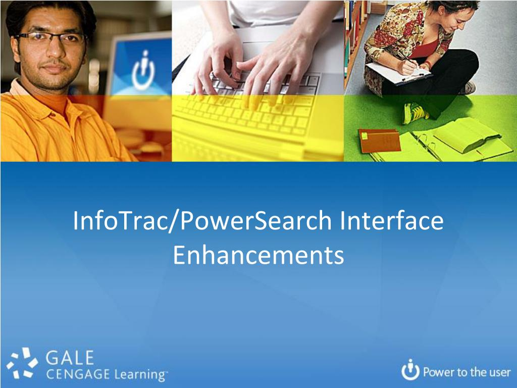 infotrac powersearch interface enhancements l.