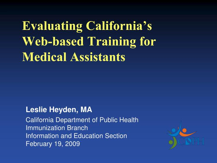 Evaluating california s web based training for medical assistants