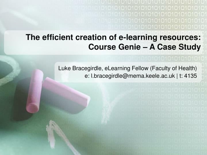 the efficient creation of e learning resources course genie a case study n.