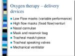 oxygen therapy delivery devices