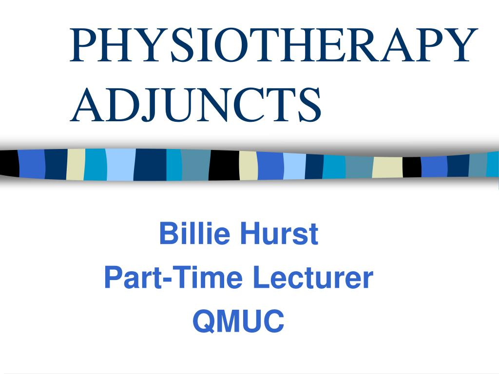 physiotherapy adjuncts l.