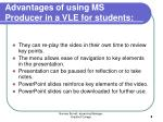 advantages of using ms producer in a vle for students