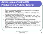advantages of using ms producer in a vle for tutors