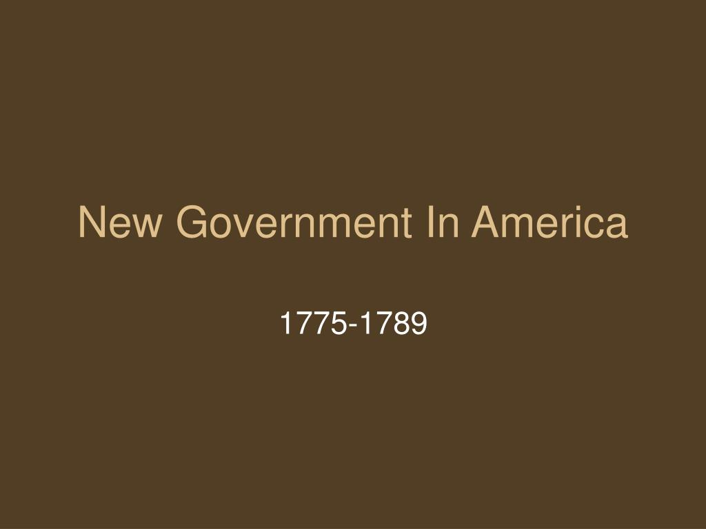 new government in america l.