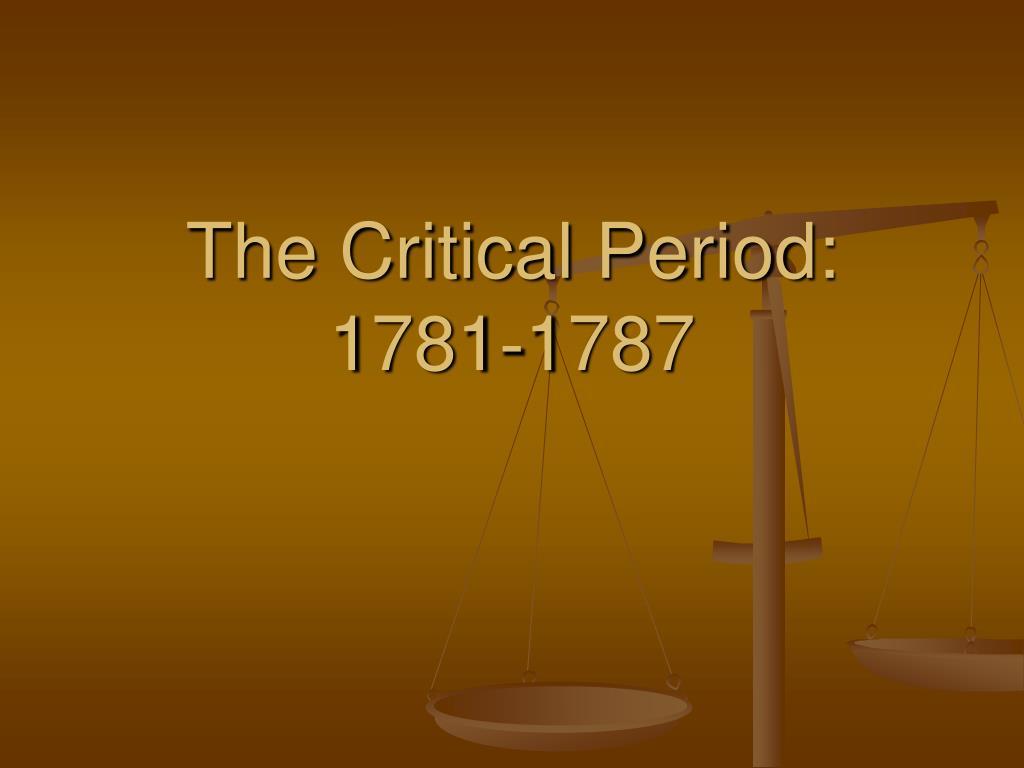 the critical period 1781 1787 l.
